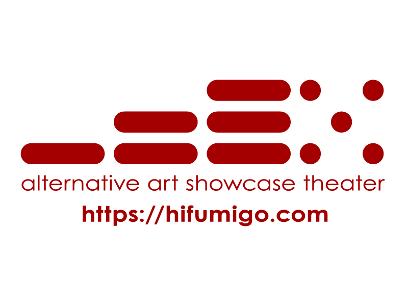 一二三5 [ hifumigo ] alternative art showcase theater OFFICIAL